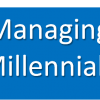 How do you manage the new millennial?