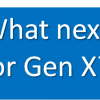 What next for Generation X?